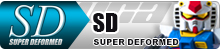 SUPER DEFORMED | SD