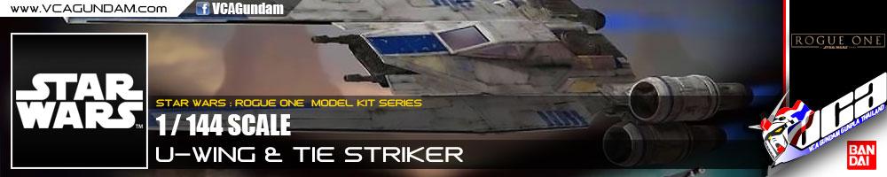1/144 U-WING FIGHTER & TIE STRIKER
